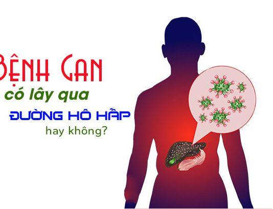 ung thư gan có lây qua đường hô hấp không